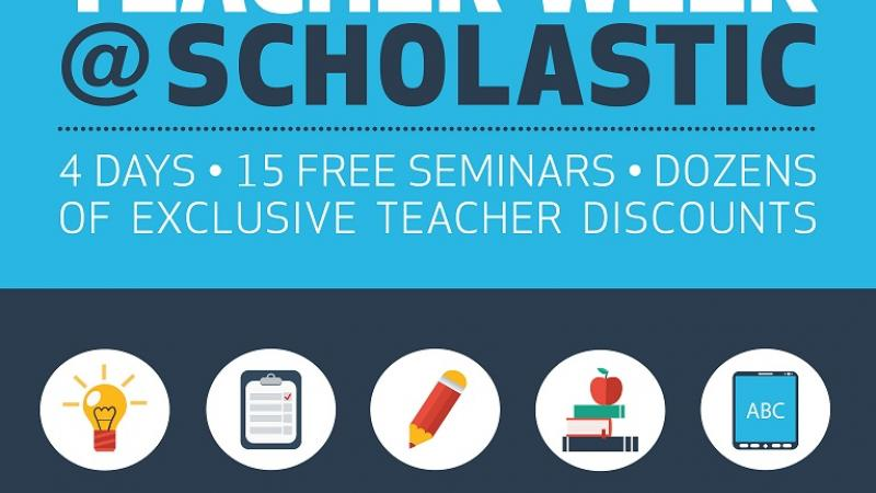 Register today: Teacher Week @ Scholastic | EDU